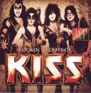 KISS: Rockin' Roots Of Kiss - Cover