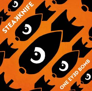 Steakknife: One Eyed Bomb - Cover