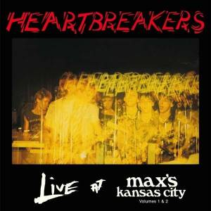 Cover - Heartbreakers: Live At Max's Kansas City, Volumes 1&2