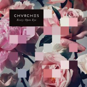 Chvrches: Every Open Eye - Cover