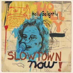 Cover - Holly Golightly: Slowtown Now!
