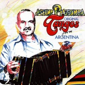 Cover - Astor Piazzolla: Original Tangos From Argentina