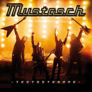 Cover - Mustasch: Testosterone