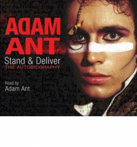 Cover - Adam Ant: Stand & Deliver - The Autobiography