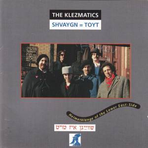 Cover - Klezmatics, The: Shvaygn = Toyt