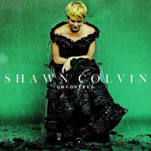 Cover - Shawn Colvin: Uncovered