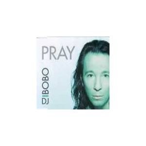 DJ BoBo: Pray - Cover