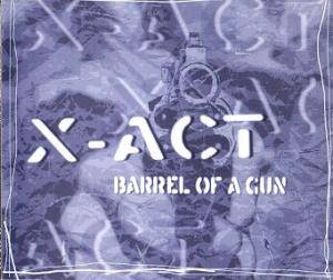 Cover - X-Act: Barrel Of A Gun