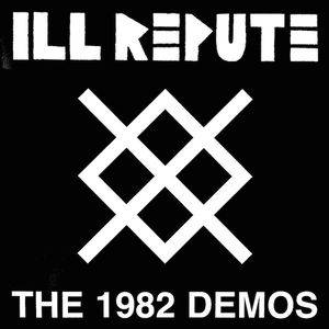 Cover - Ill Repute: 1982 Demos, The