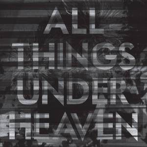 Cover - Icarus Line, The: All Things Under Heavem