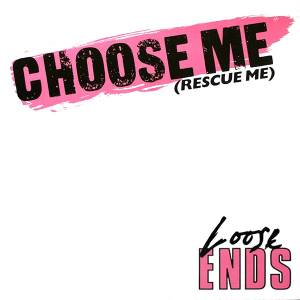 Cover - Loose Ends: Choose Me (Rescue Me)