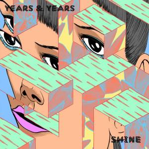 Cover - Years & Years: Shine