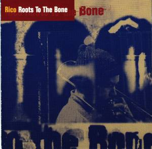Cover - Rico: Roots To The Bone