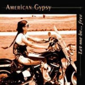 Cover - American Gypsy: Let Me Be...Free