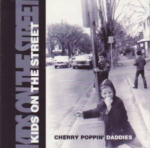 Cover - Cherry Poppin' Daddies: Kids On The Street
