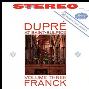 Cover - César Franck: Dupré At Saint-Sulpice • Volume Three: Franck