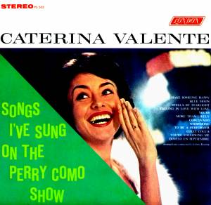 Cover - Caterina Valente: Songs I've Sung On The Perry Como Show