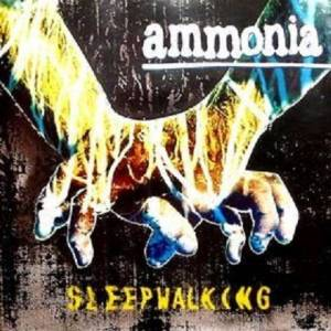 Cover - Ammonia: Sleepwalking