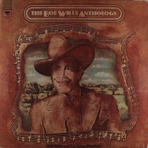 Cover - Bob Wills And His Texas Playboys: Bob Wills Anthology, The