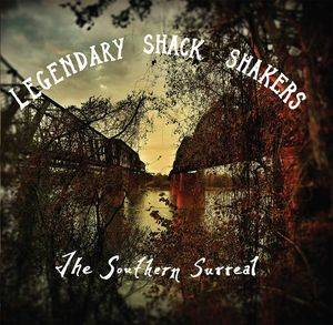Cover - Th' Legendary Shack Shakers: Southern Surreal, The