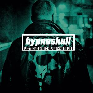 Cover - Hypnoskull: Electronic Music Means War To Us 2