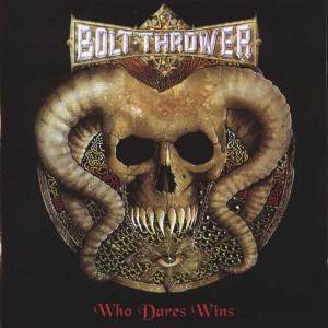 Bolt Thrower: Who Dares Wins - Cover