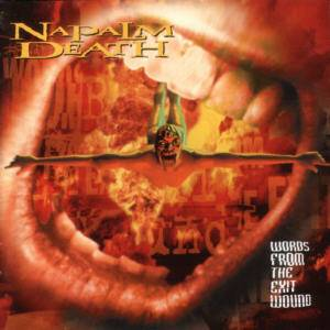 Napalm Death: Words From The Exit Wound (CD) - Bild 1