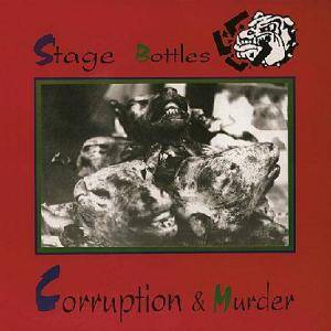 Cover - Stage Bottles: Corruption & Murder