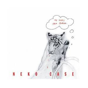 Cover - Neko Case: Tigers Have Spoken., The