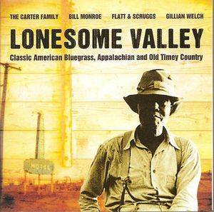 Lonesome Valley - Classic American Bluegrass, Appalachian And Old Timey Country - Cover