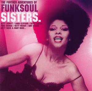 Cover - Ann Sexton: Further Adventures Of Funksoul Sisters, The