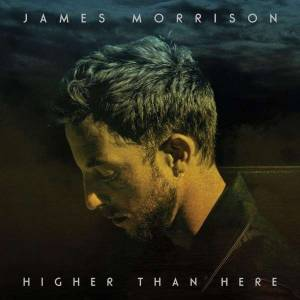 Cover - James Morrison: Higher Than Here