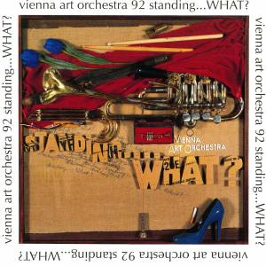 Cover - Vienna Art Orchestra: Standing ... What?