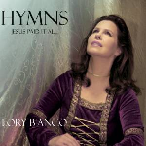 Cover - Lory Bianco: Hymns / Jesus Paid It All