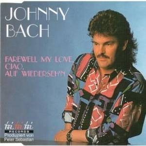 Cover - Johnny Bach: Farewell My Love, Ciao, Auf Wiederseh'n
