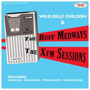 Wild Billy Childish & The Buff Medways: Xfm Sessions, The - Cover