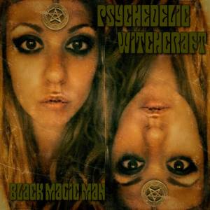 Psychedelic Witchcraft: Black Magic Man - Cover