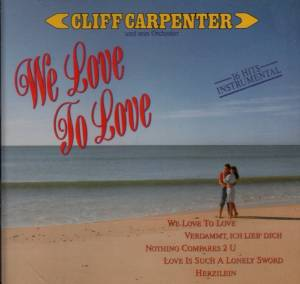 Cliff Carpenter Orchester: We Love To Love - Cover