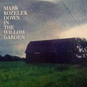 Mark Kozelek: Down In The Willow Garden - Cover