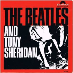 Cover - Beatles & Tony Sheridan, The: Beatles And Tony Sheridan, The