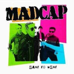 Cover - Madcap: East To West