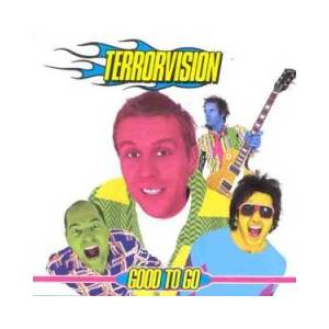Cover - Terrorvision: Good To Go