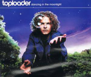Cover - Toploader: Dancing In The Moonlight