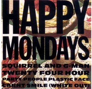 Cover - Happy Mondays: Squirrel And G-Man Twenty Four Hour Party People Plastic Face Carnt Smile (White Out)