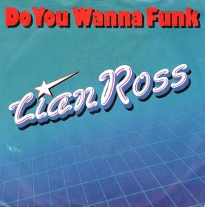 "Lian Ross: Do You Wanna Funk (7"") - Bild 1"