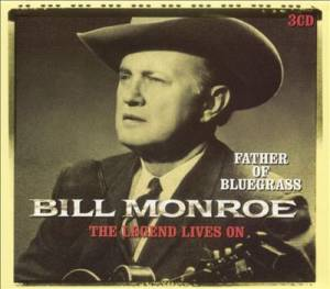 Cover - Bill Monroe: Legend Lives On, The