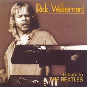Rick Wakeman: Tribute To The Beatles - Cover