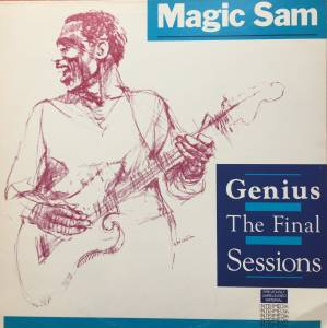Cover - Magic Sam: Genius The Final Sessions