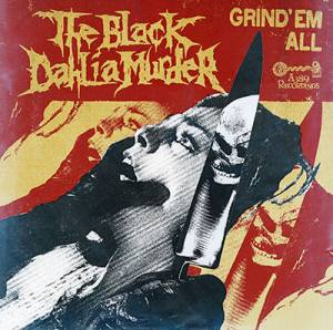 Cover - Black Dahlia Murder, The: Grind'em All