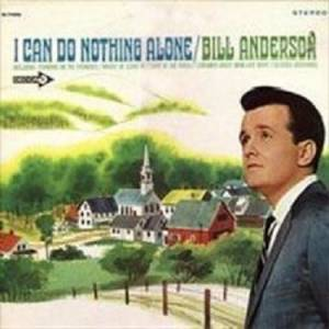 Cover - Bill Anderson: I Can Do Nothing Alone